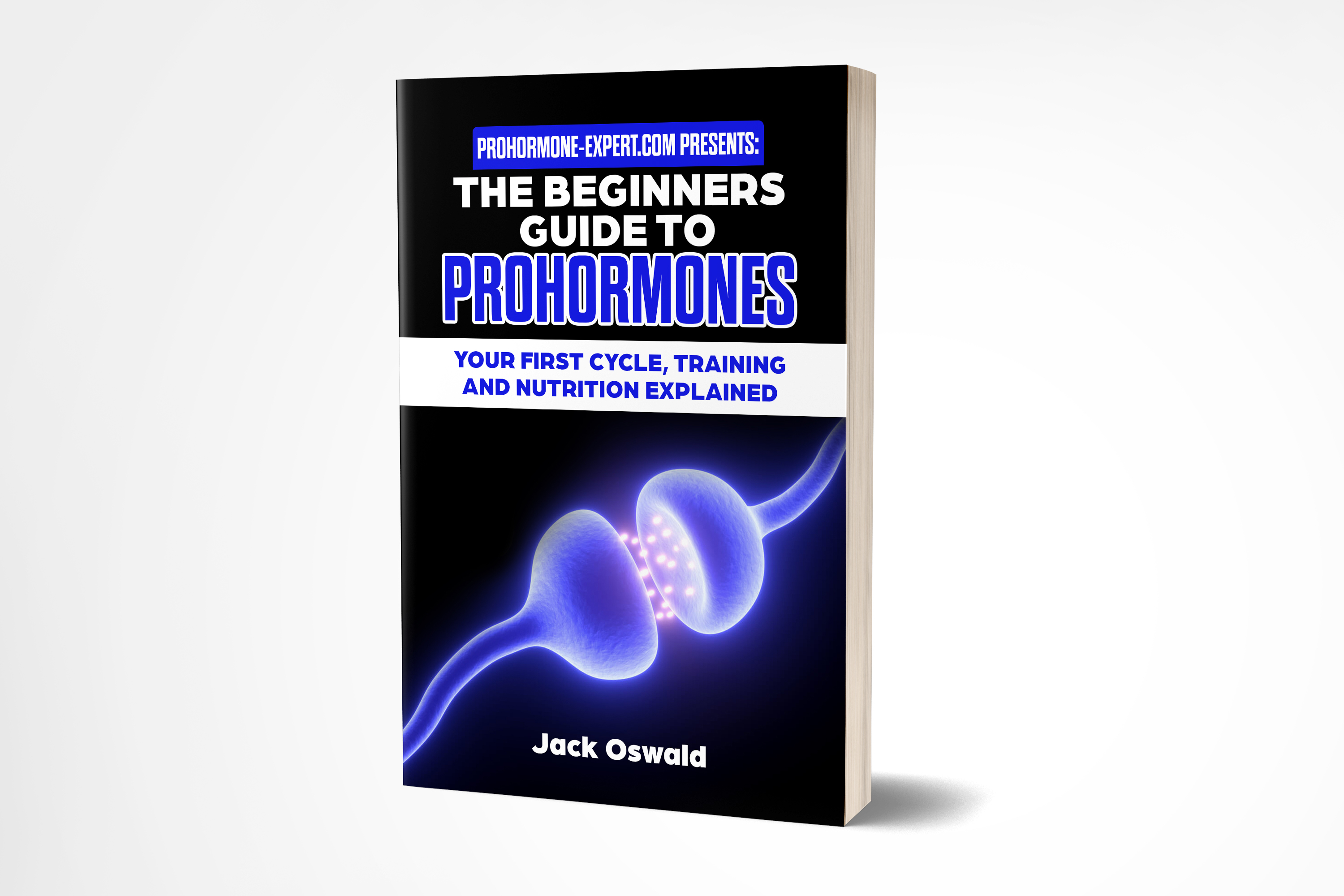 The Beginner's Guide to Prohormones - New Book by Jack
